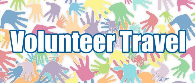Volunteer Travel:  A New Twist – By Abbey Algiers