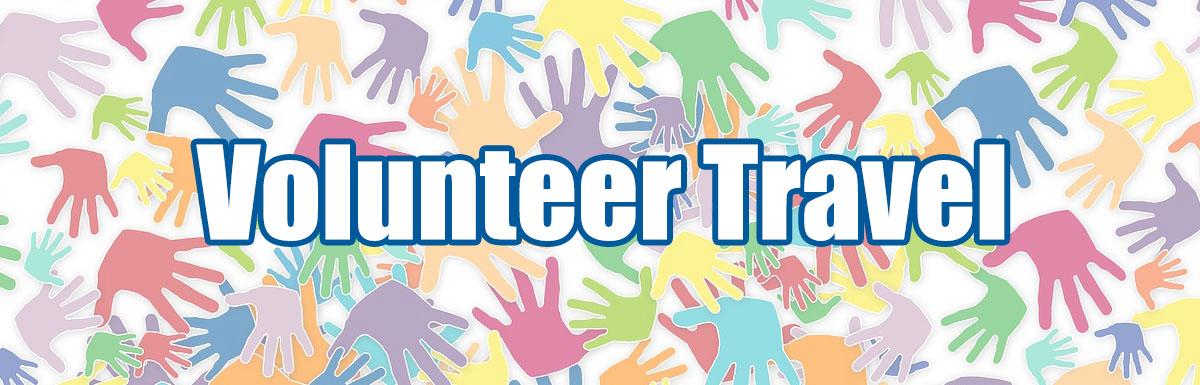Volunteer Travel:  A New Twist – By Abbey Algiers